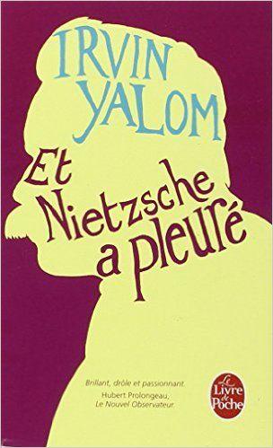 Amazon.fr - Et Nietzsche a pleuré - Irvin Yalom - Livres