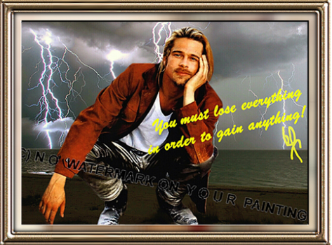 "BRAD PITT stunning wall decoration with quote! NEW!  Brad Pitt's motif of life reads ""You must lose everything in order to gain anything!""   He also signed his great photo with his signature autograph ""BP""! Questions? Send me a SMS:  (+ 49-151) 2094-9859"