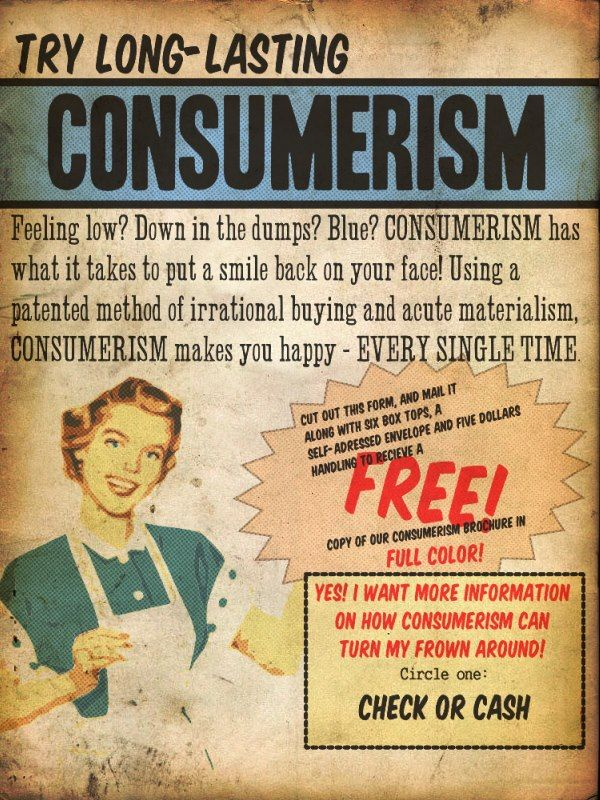 consumerism and happiness Consumerism and happiness americans are surrounded daily with a barrage of advertisements that lure americans into taking their income and making short term investments - consumerism and happiness introduction.