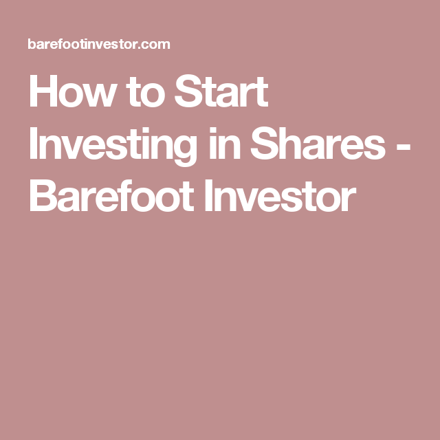 How to start investing in shares barefoot investor dental how to start investing in shares barefoot investor malvernweather Choice Image