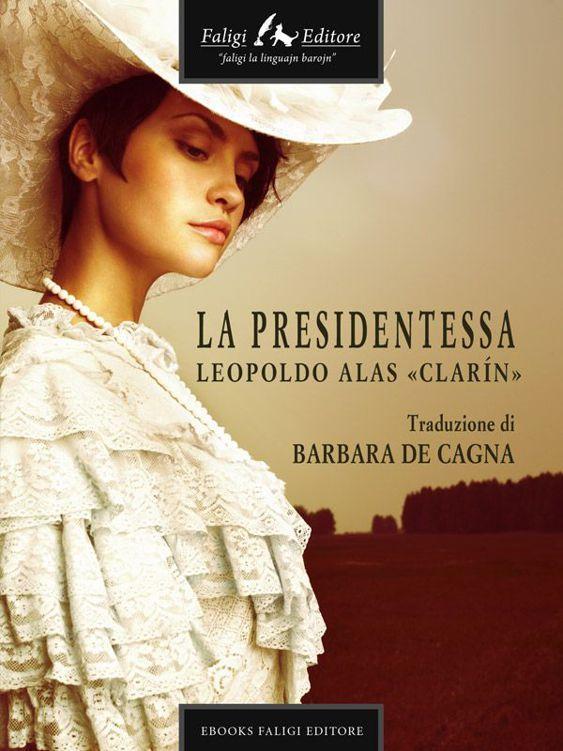 Leopoldo Alas Clarin - La Presidentessa