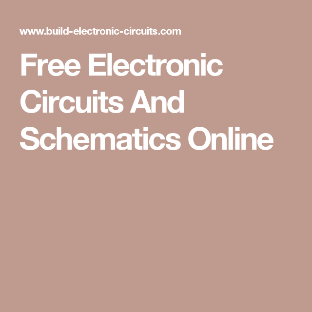 Free Electronic Circuits And Schematics Online | Electronics ...
