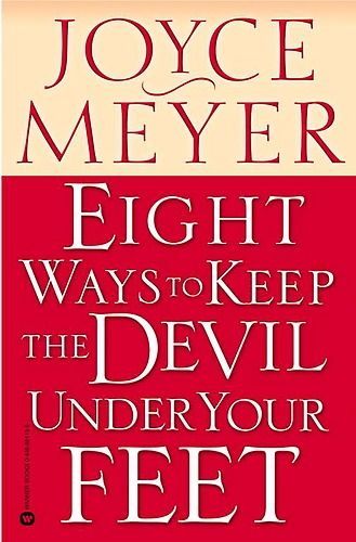 Eight Ways to Keep the Devil under Your Feet by Joyce Meyer at Sony Reader Store