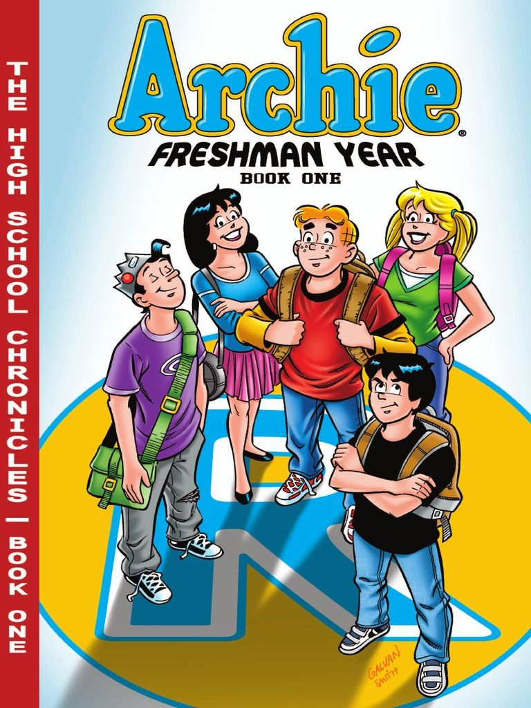 Archie Freshman Year Book 1 By Archie Superstars Archie Andrews And Betty Cooper Read Online Archie Comics Comics Books