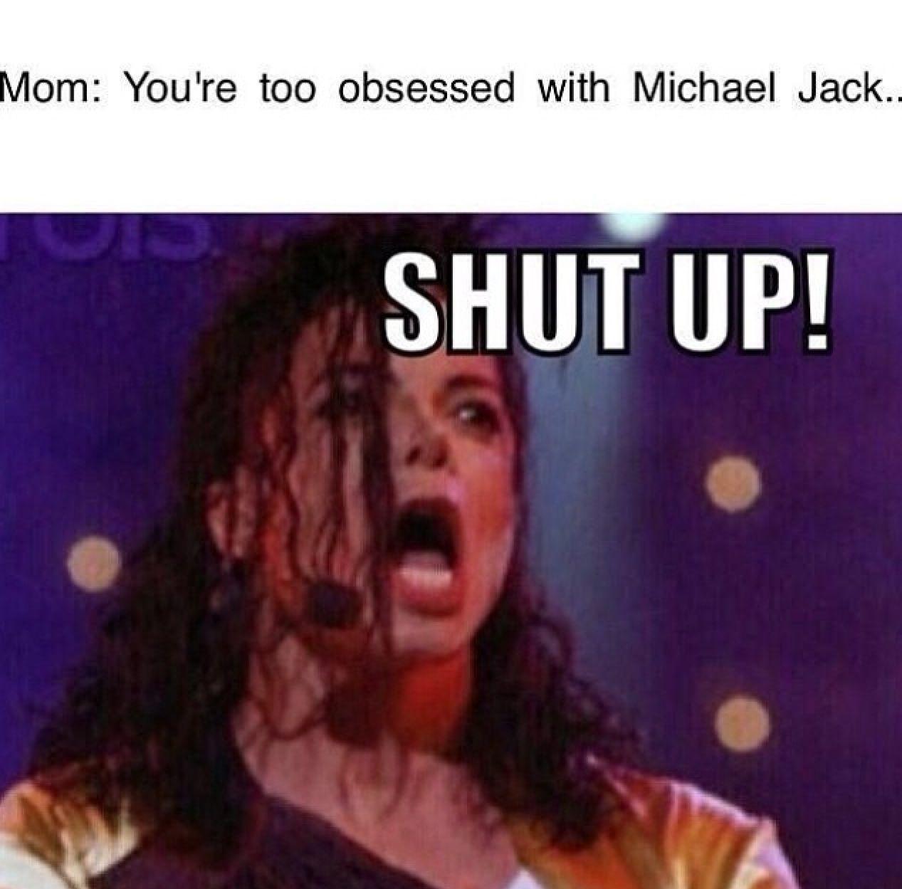 Shut Up Michael Jackson Quotes Michael Jackson Funny Michael Jackson Meme