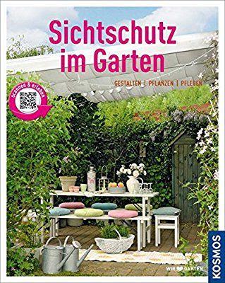 sichtschutz im garten (mein garten): gestalten pflanzen pflegen, Garten und erstellen