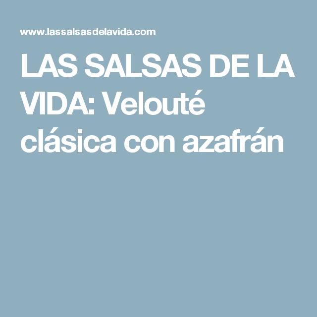 LAS SALSAS DE LA VIDA: Velouté clásica con azafrán