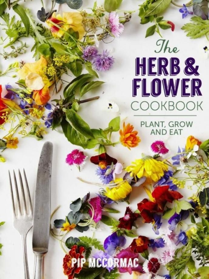 The Herb And Flower Cookbook Edible Flowers Cookbook Real Food Recipes