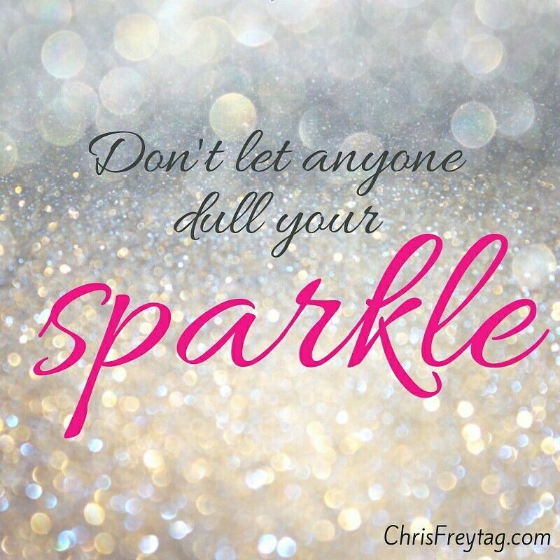 Don T Let Anyone Dull Your Sparkle Inspirational Quote