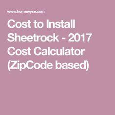 Cost To Install Sheetrock 2017 Cost Calculator Zipcode Based Bee Well Calculator