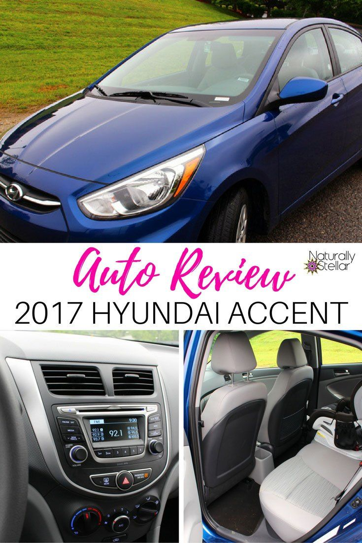 Auto Review 2017 Hyundai Accent Naturally Stellar