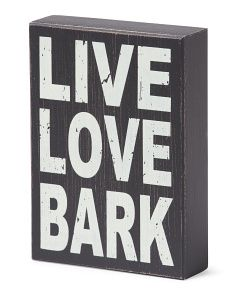 5x7 Live Love Bark Sign