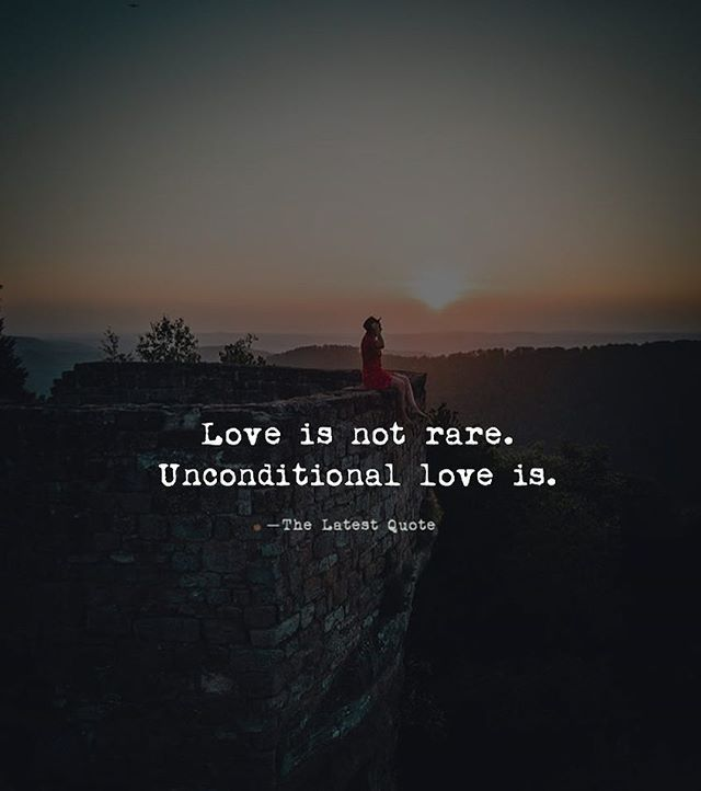 Love Is Not Rare Unconditional Love Is Typewritersvoice Quotes Motivation Quotesoftheday Q Too Late Quotes Rare Quote Unconditional Love Quotes