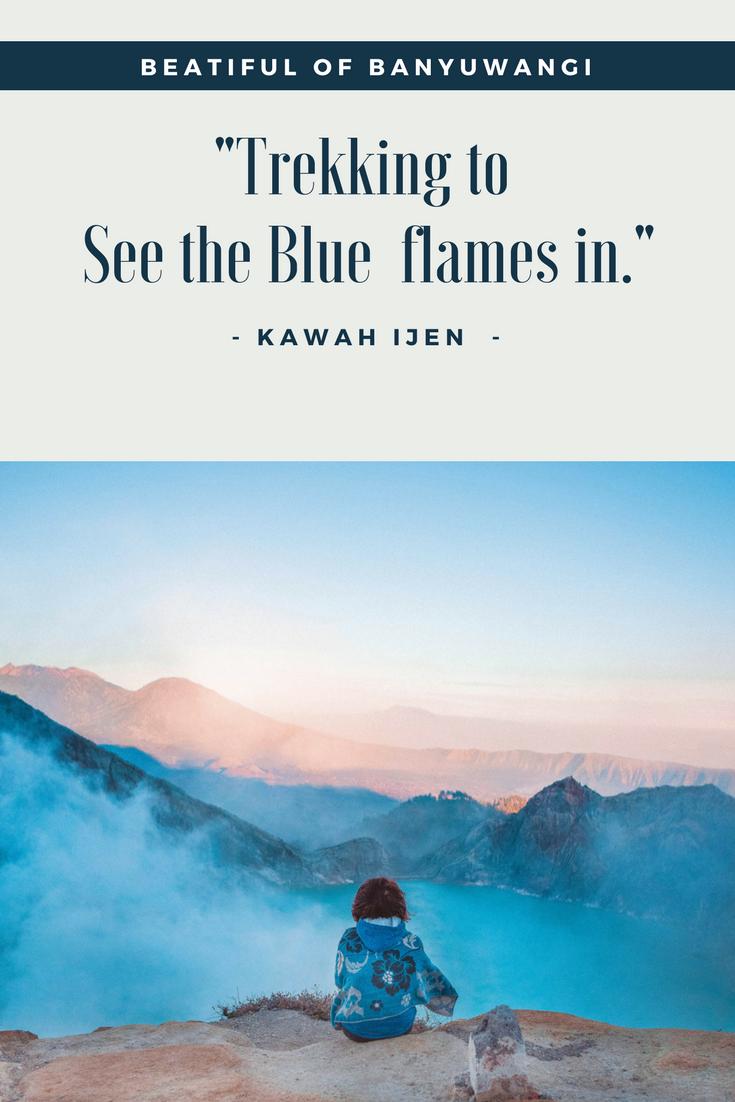 Kawah Ijen Destinasi Wisata Favorit Blue Fire Nama Julukan