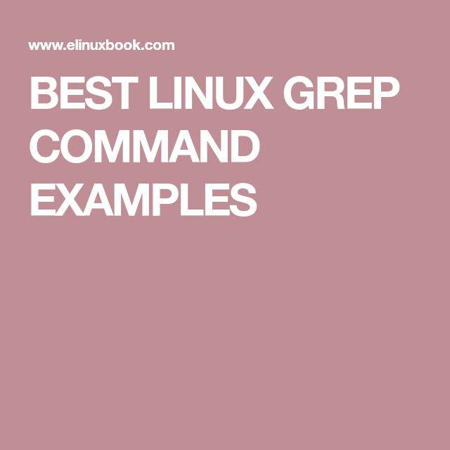 Best Linux Grep Command Examples Linux And Regular Expression
