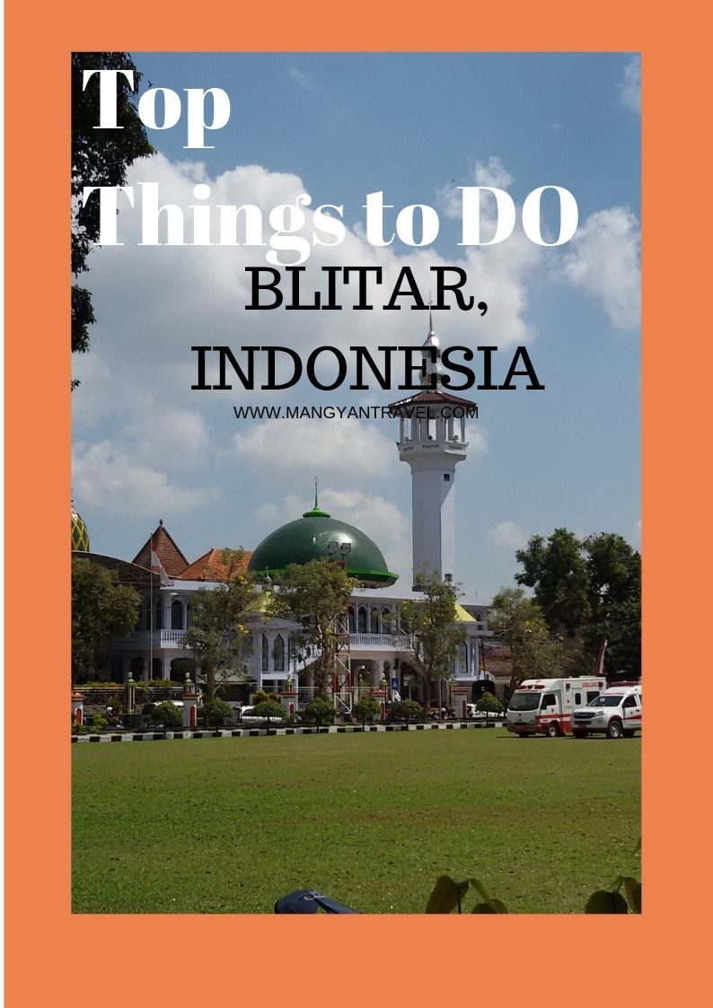 Top Things To Do Places To Visit In Blitar Indonesia Travel Destinations Asia Asia Travel Travel Inspiration