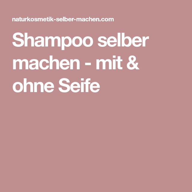 Shampoo Selber Machen Ohne Seife