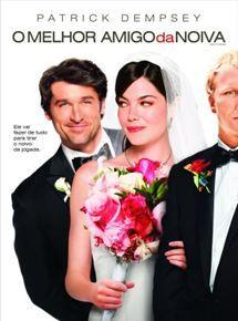 O Melhor Amigo Da Noiva Filmes De Comedia Romantica Melhores