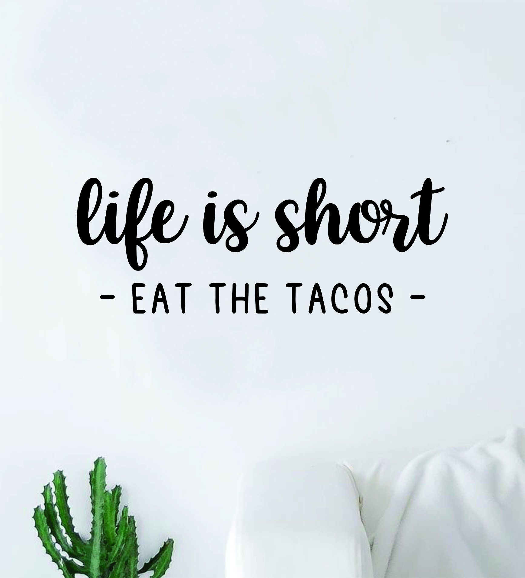 Life is Short Eat the Tacos Wall Decal Sticker Quote Vinyl Art Bedroom Room Home Decor Inspirational Girls Funny Kitchen Food - red