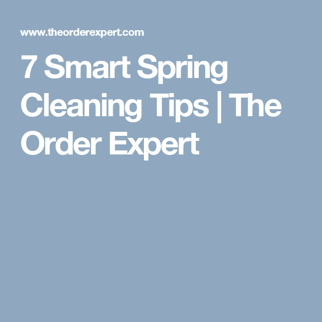 7 Smart Spring Cleaning Tips | The Order Expert
