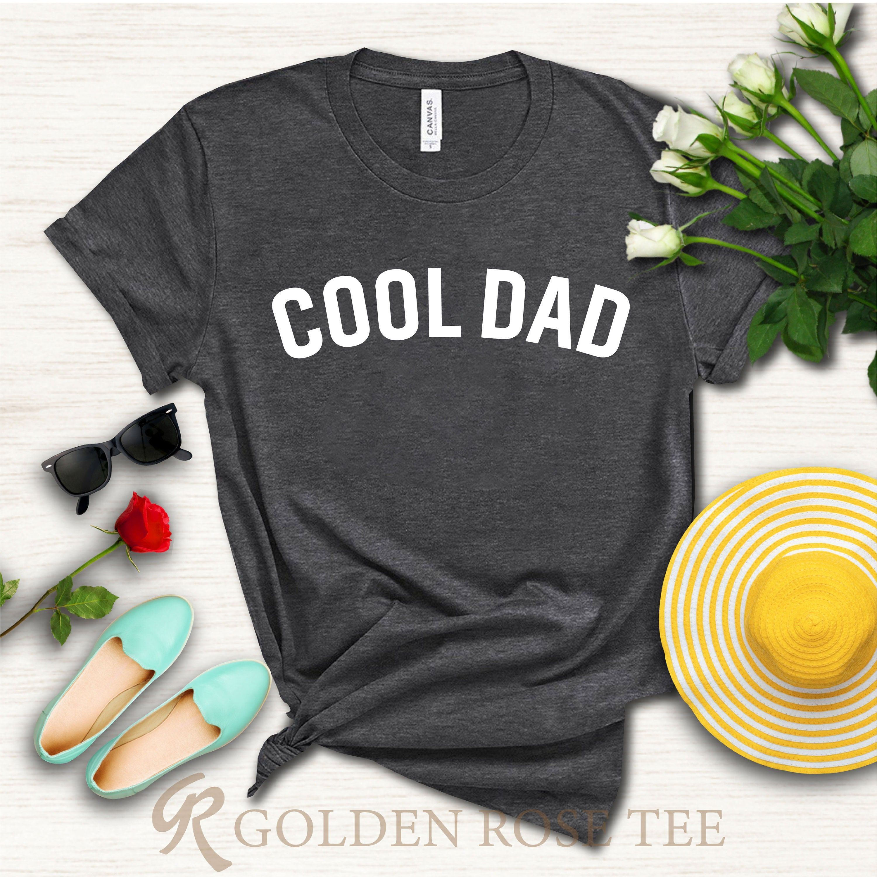 """""""Cool Dad Shirt, Fathers Day Gift, Funny Shirts for Men, Birthday Shirt, Husband Gift, Funny Dad shirt, Father's Day Shirt, Cool shirt When ordering in the baby category, please specify which ones you choose 3-6, 6-12, 12-18 or 18-24 Month. ---How To Order --- 1-) Please, check and review all photos 2-) Choose your t-shirt size and color *Different styles of shirts may have different shades of same color choice due to different manufacturer brands. *For this reason, we recommend you to match shi"""