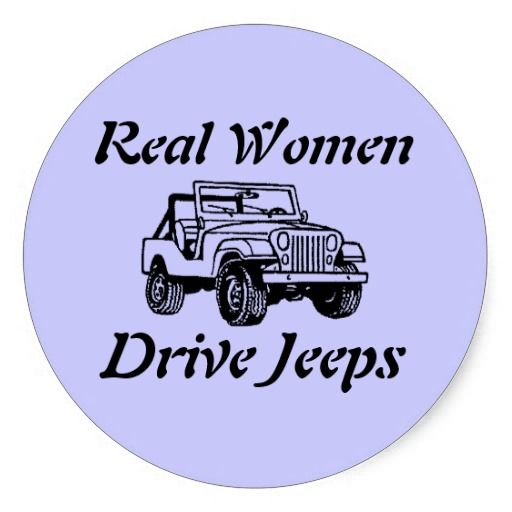 Real women drive jeeps round sticker