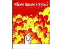 Whose Mouse Are You? Robert Kraus (E KRA)