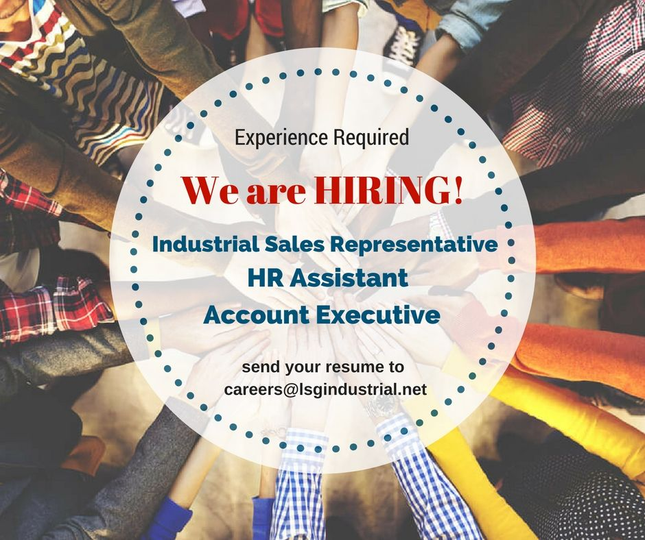We are still hiring for these positions industrial sales