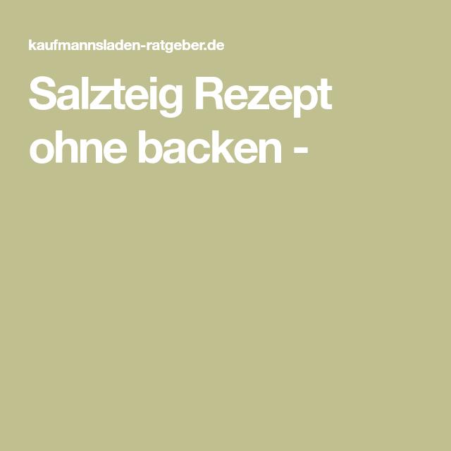 Super Salzteig Rezept ohne backen - | kinder | Einfache rezepte backen QN76