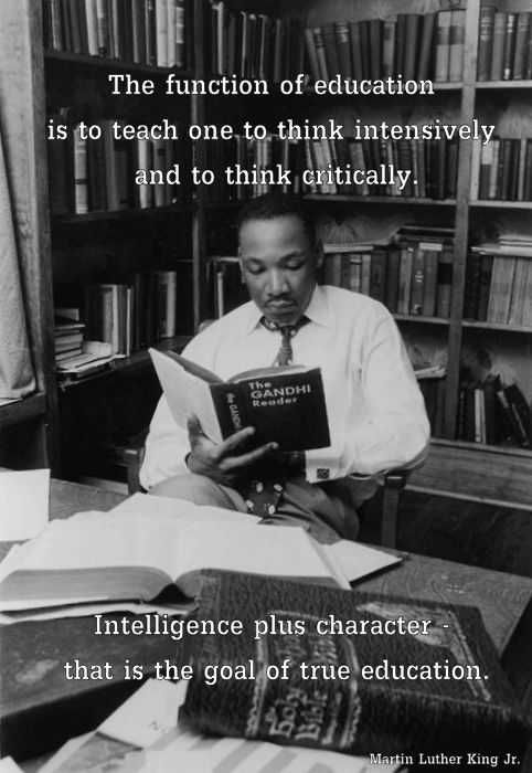Intelligence plus character - that is the goal of true education. Dr. Martin Luther King Jr. [482x700] [OC]