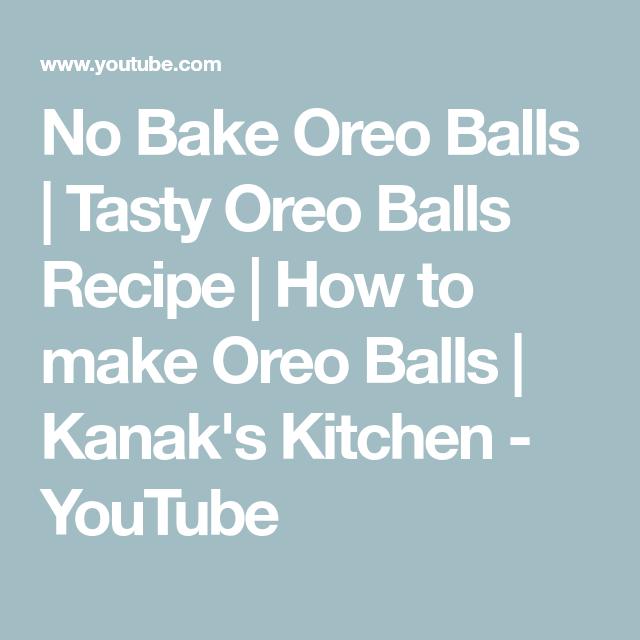 No Bake Oreo Balls   Tasty Oreo Balls Recipe   How to make Oreo Balls   Kanak's Kitchen