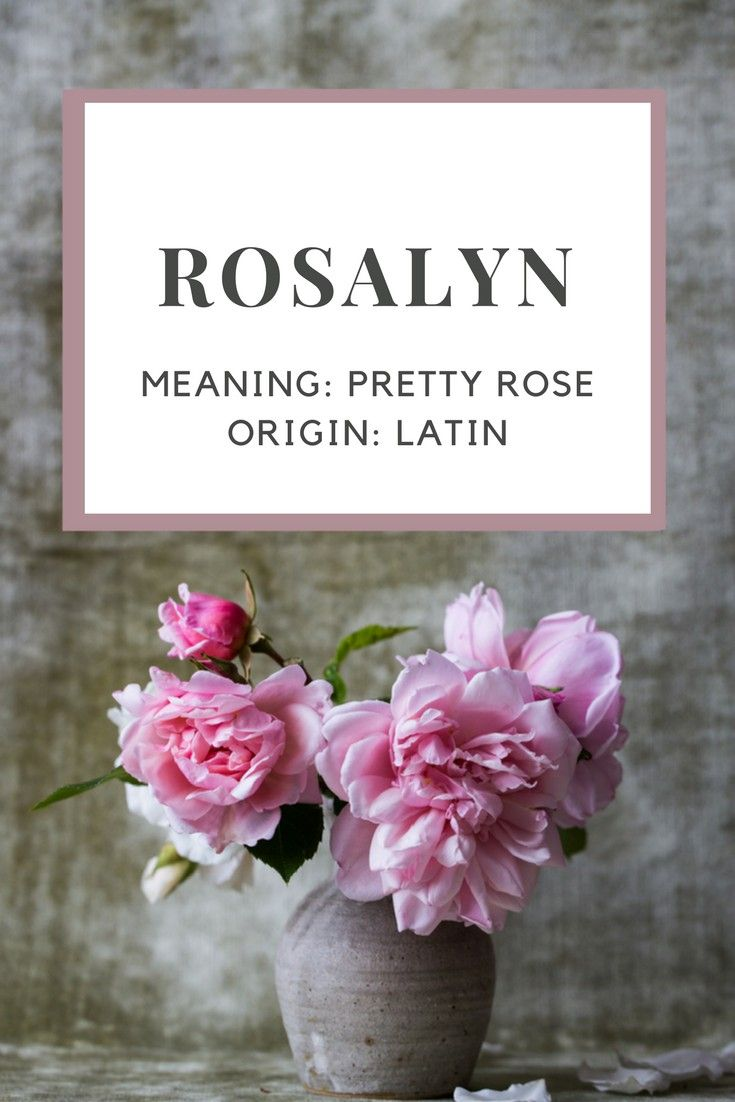 Baby Girl Name Rosalyn Meaning Pretty Rose Origin Latin
