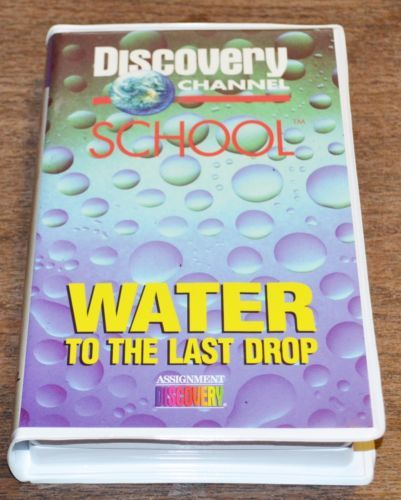 WATER-TO-THE-LAST-DROP-Assignment-Discovery-VHS-w-4-page-Teachers-Guide