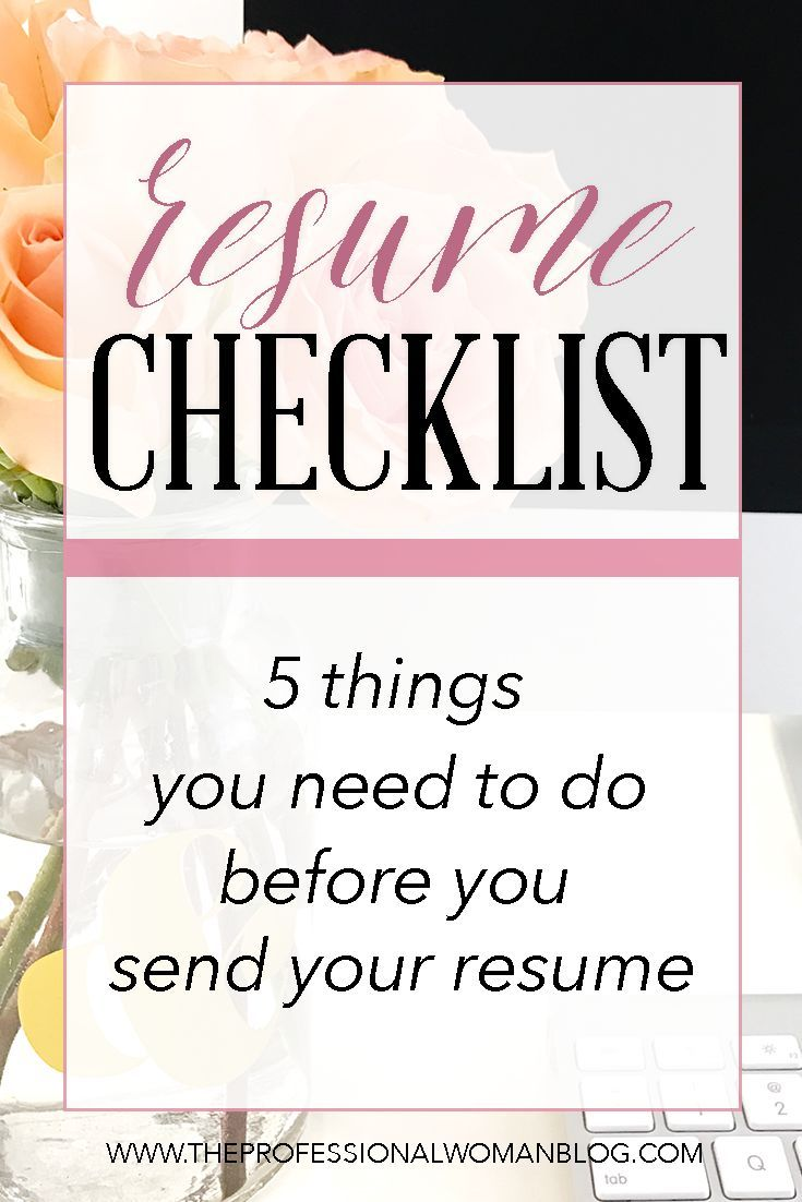 Resume Checklist 5 Things You Need To Do Before You Send Your