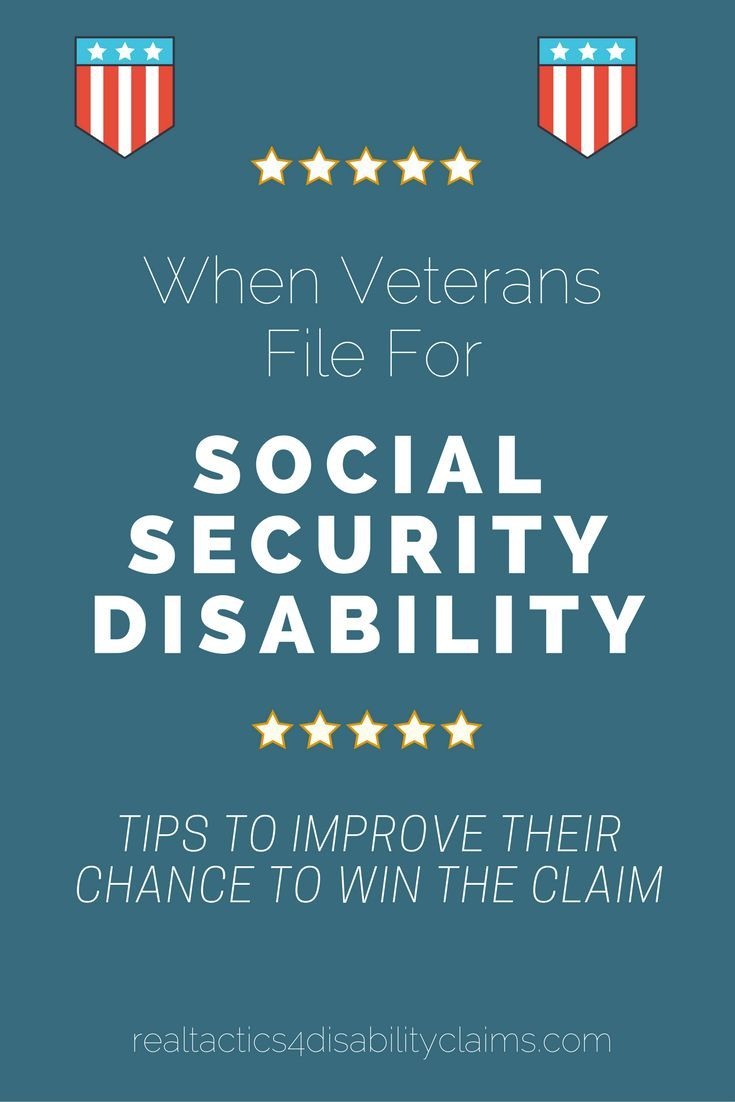 When Veterans File For Their Social Security Disability Claim