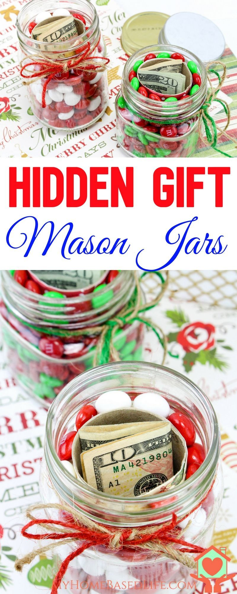Hidden Gift Jars Make Giving The Gift Of Money A Mystery Christmas Jars Diy Christmas Gifts Food Homemade Christmas Gifts