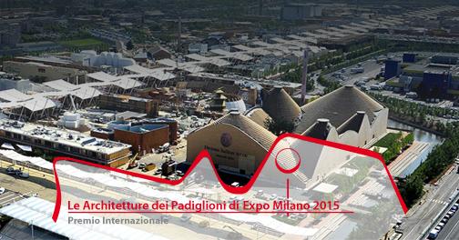 Il Premio Internazionale Architetture Padiglioni EXPO Milano 2015 promuove progetti e costruzioni dei 54 Padiglioni Self Built di Expo Milano 2015.