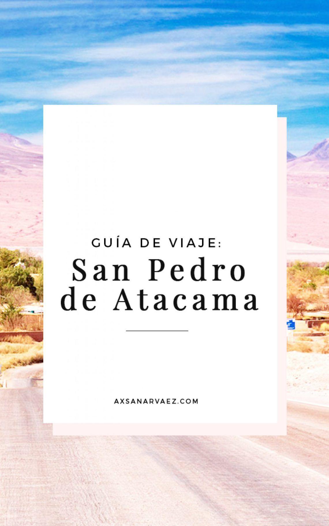 Guia De Viaje San Pedro De Atacama Viajar A Chile Viajes Y