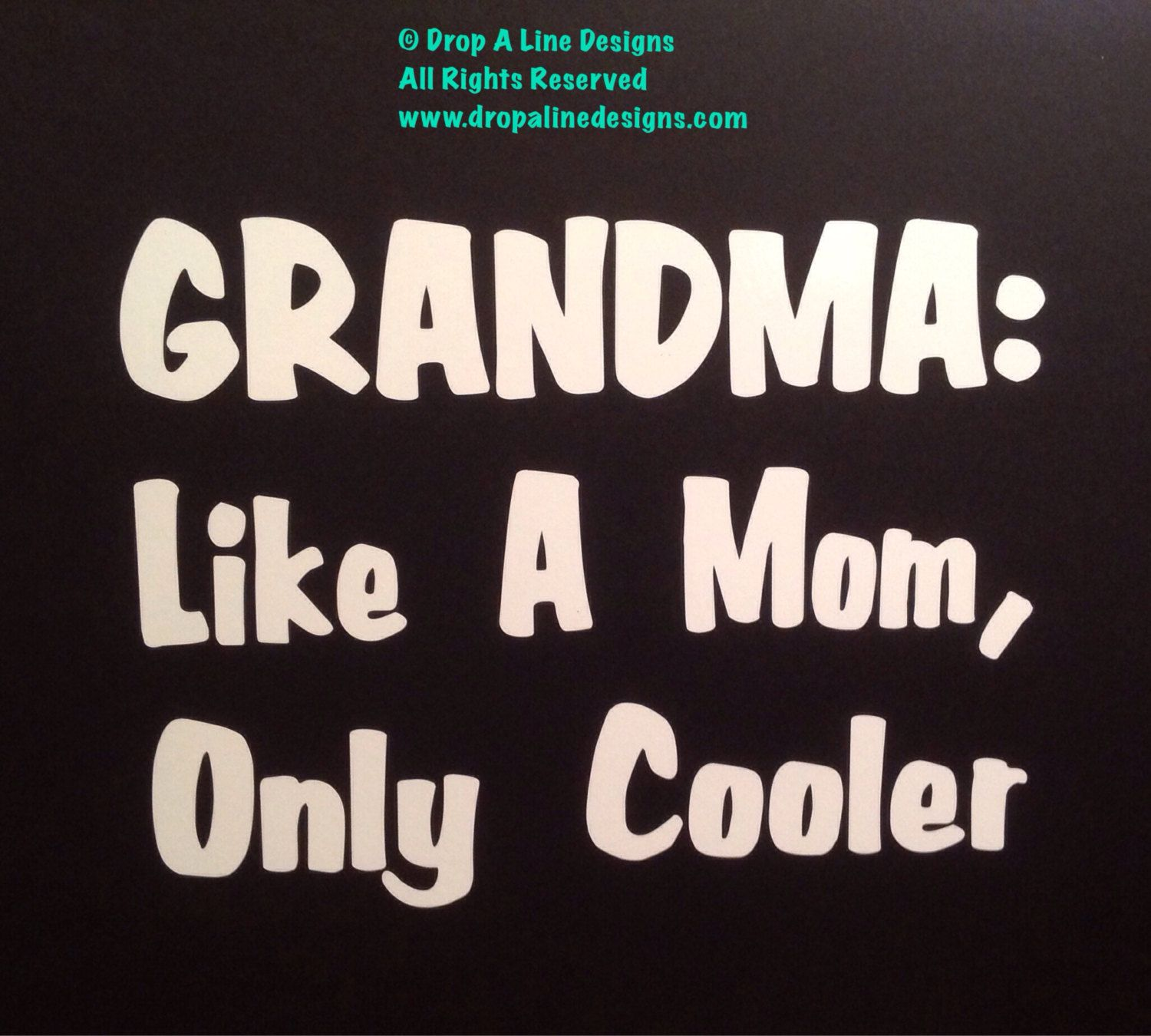 Grandma Like A Mom, Only Cooler. Funny Vinyl Decal by