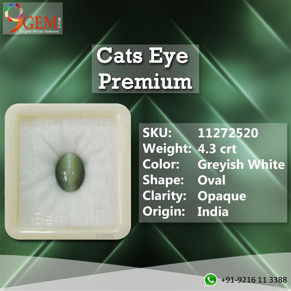 The Weight of Cat Eye Premium 7+ is about 4.3 carats. The