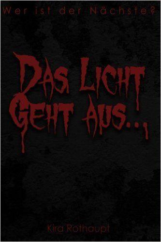 Buchvorstellung: Das Licht geht aus ... - Kira Rothaupt http://www.mordsbuch.net/2016/07/28/buchvorstellung-das-licht-geht-aus-kira-rothaupt/