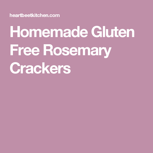 Homemade Gluten Free Rosemary Crackers