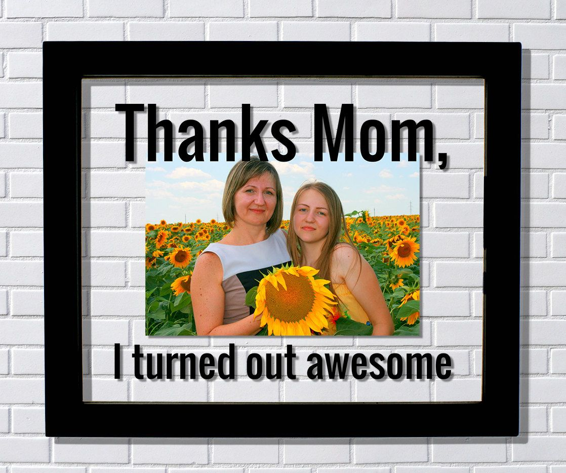 thanks mom frame floating frame i turned out awesome photo picture frame - Mom Picture Frames