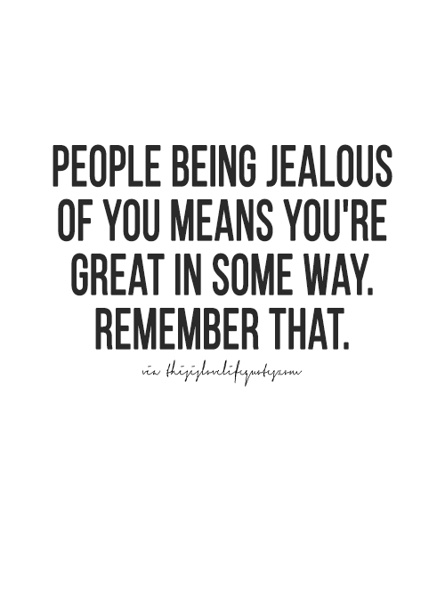 More Quotes Love Quotes Life Quotes Live Life Quote Moving On Quotes Awesome Life Quotes Visit Thisi Quotes About Haters Jealousy Quotes Jealous Quotes
