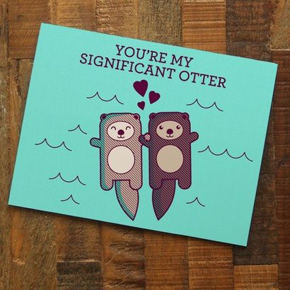 You're My Significant Otter - Adorable Pun Love Card | redditgifts
