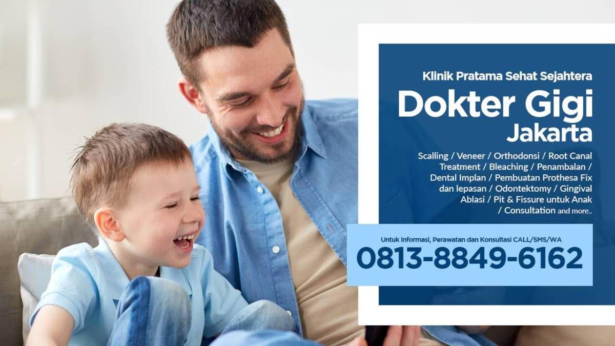 Dokter Gigi Di Jakarta Perawatan Gigi Wa 0813 8849 6162 Dokter