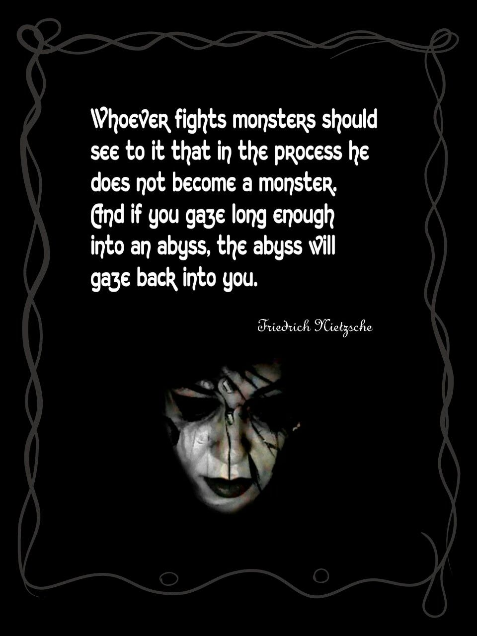 Whoever Fights Monsters Should See To It That In The Process He Does Not Become A Monster And If You Gaze Long Enough How To Become Wisdom Quotes Best Quotes