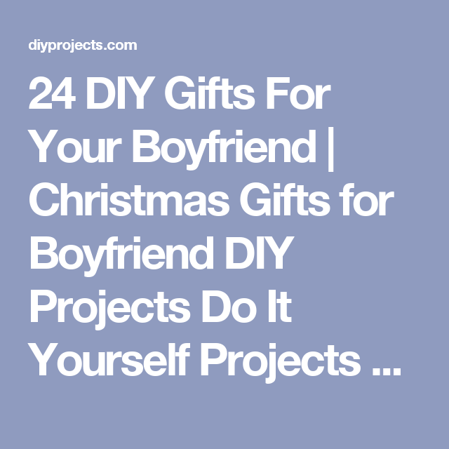 24 diy gifts for your boyfriend christmas gifts for boyfriend diy 24 diy gifts for your boyfriend christmas gifts for boyfriend diy projects do it yourself solutioingenieria