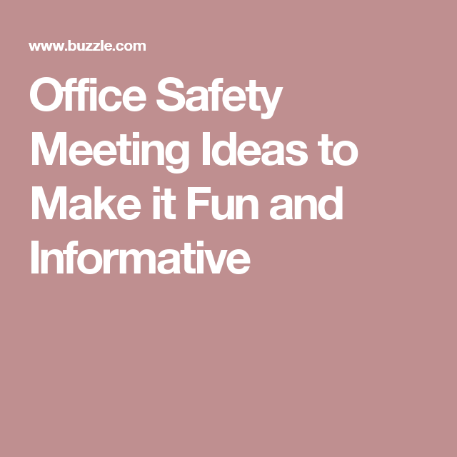 Office Safety Meeting Ideas to Make it Fun and Informative