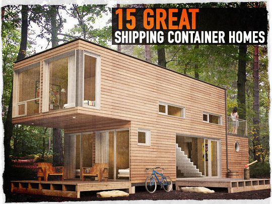 15 GREAT Shipping Container Homes
